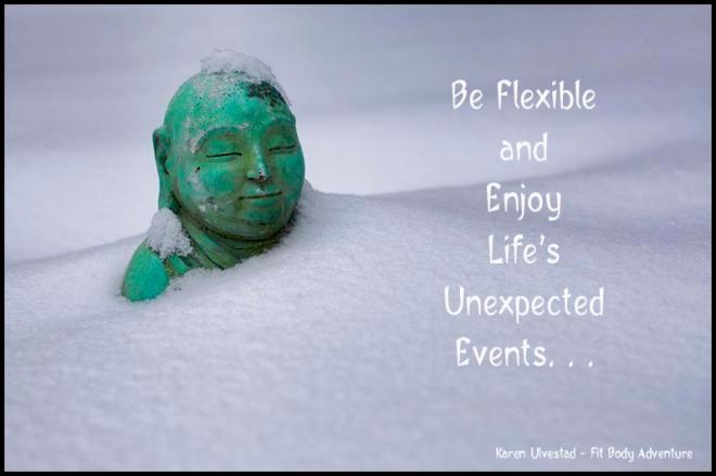 BeFlexibleAndEnjoyLifesUnexpectedEvents